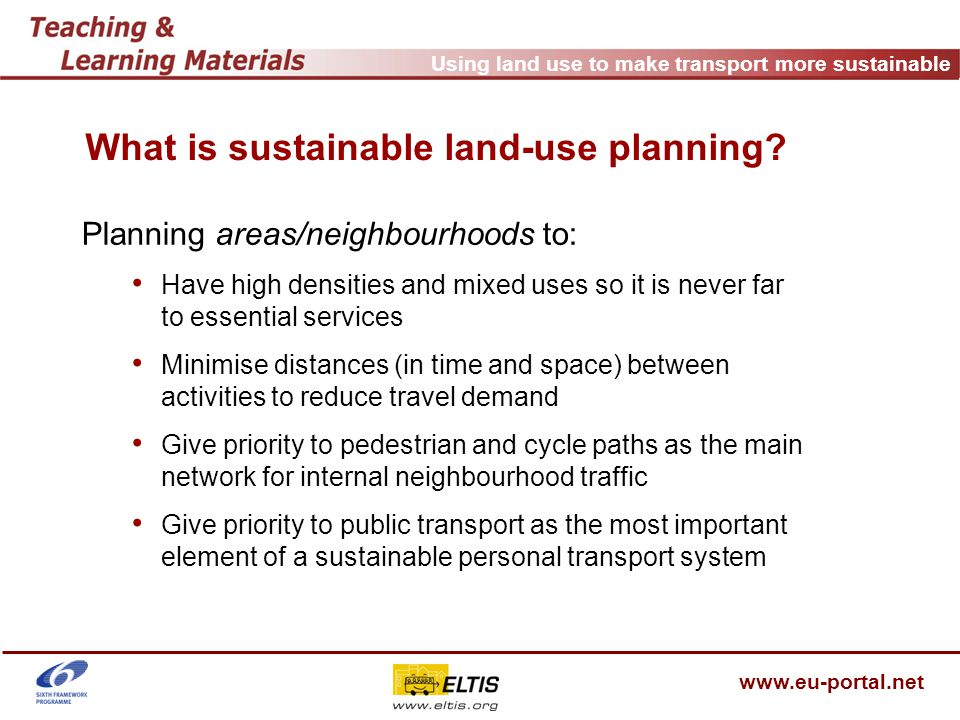 Using land use to make transport more sustainable www.eu-portal.net Delivery tips EU research projects not strong on this topic.