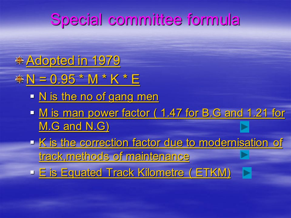 Special committee formula  Correction factor Type of track Mmethod of maitenance Convent,DTM,M SP Mechanised Fish plated 1.000.80 SWR0.950.75 LWR on ws/ms 0.850.60 LWR on psc -0.50