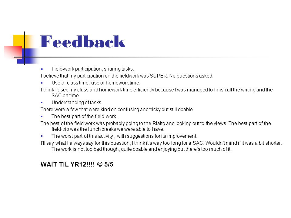 Feedback Field-work participation, sharing tasks.