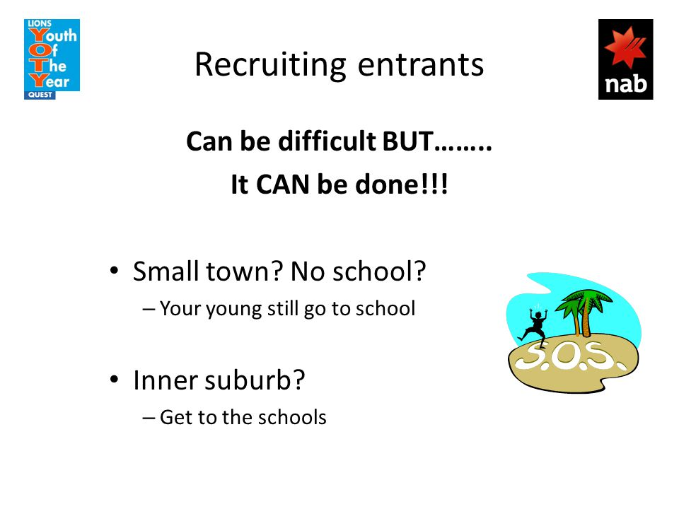 Recruiting entrants Can be difficult BUT……..It CAN be done!!.