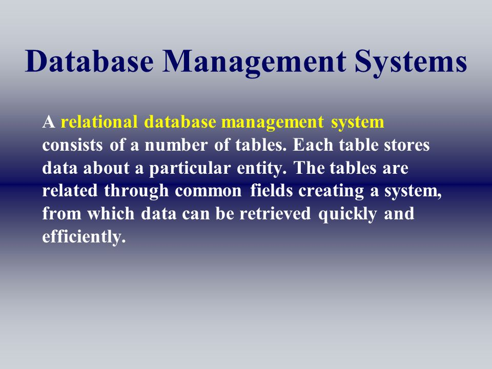 Database Management Systems A relational database management system consists of a number of tables.