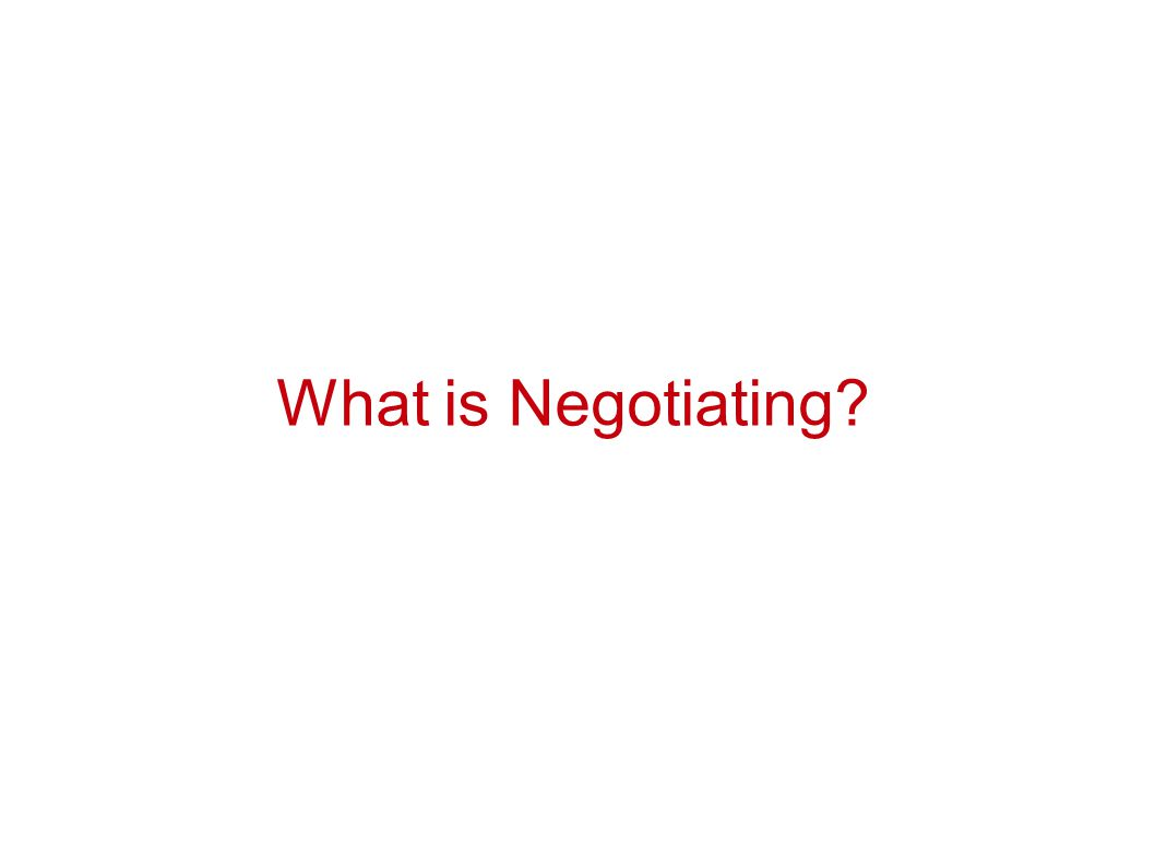 What is Negotiating