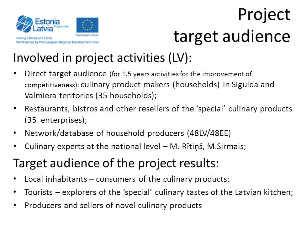 Project target audience Involved in project activities (LV): Direct target audience (for 1.5 years activities for the improvement of competitiveness):