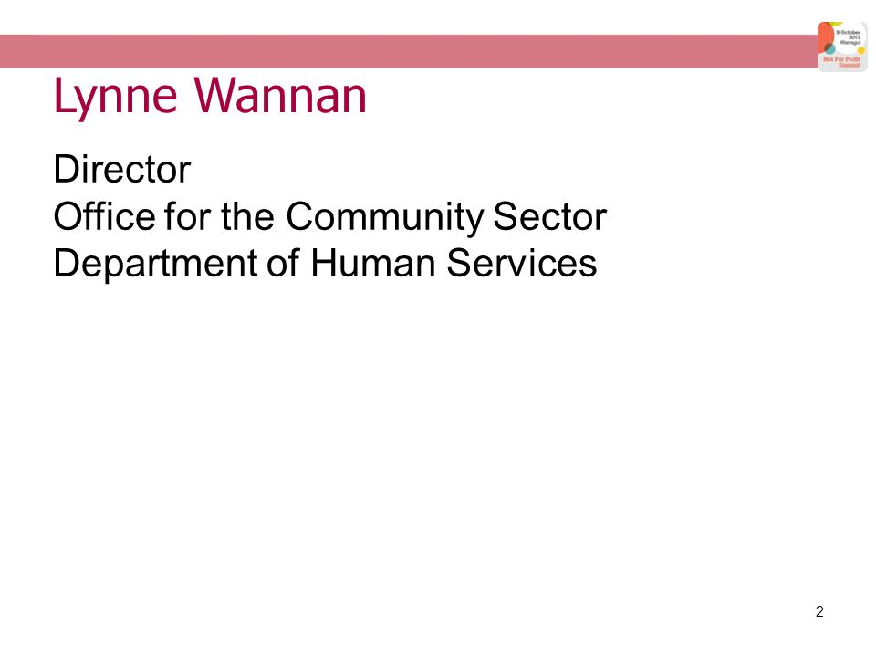 2 Lynne Wannan Director Office for the Community Sector Department of Human Services