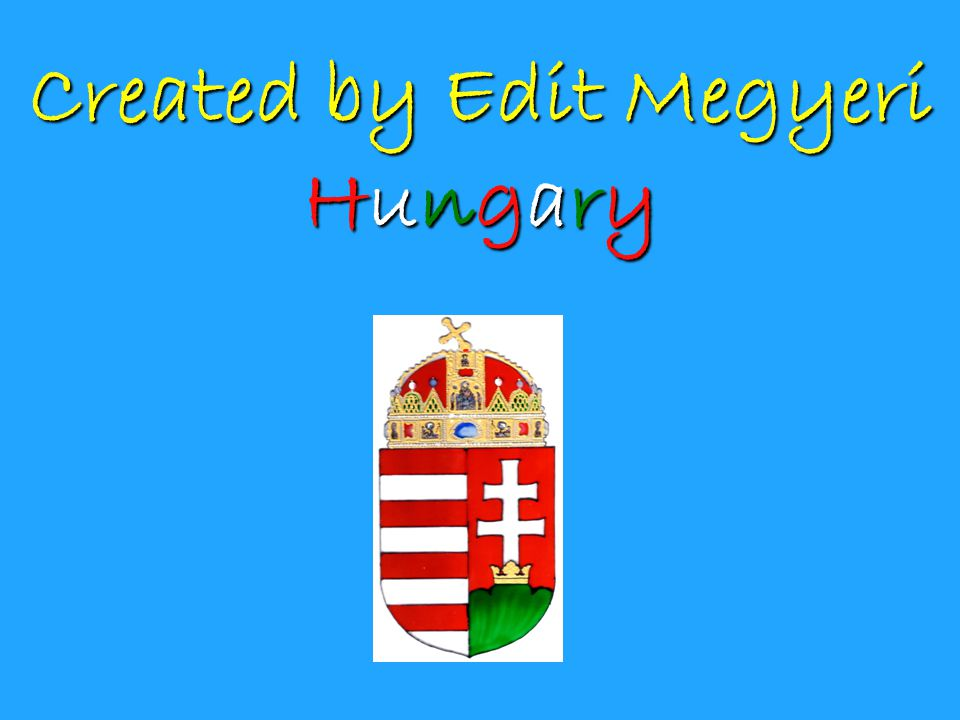 My name is Edit Megyeri. I am 15, I come from Békéscsaba, from Hungary.