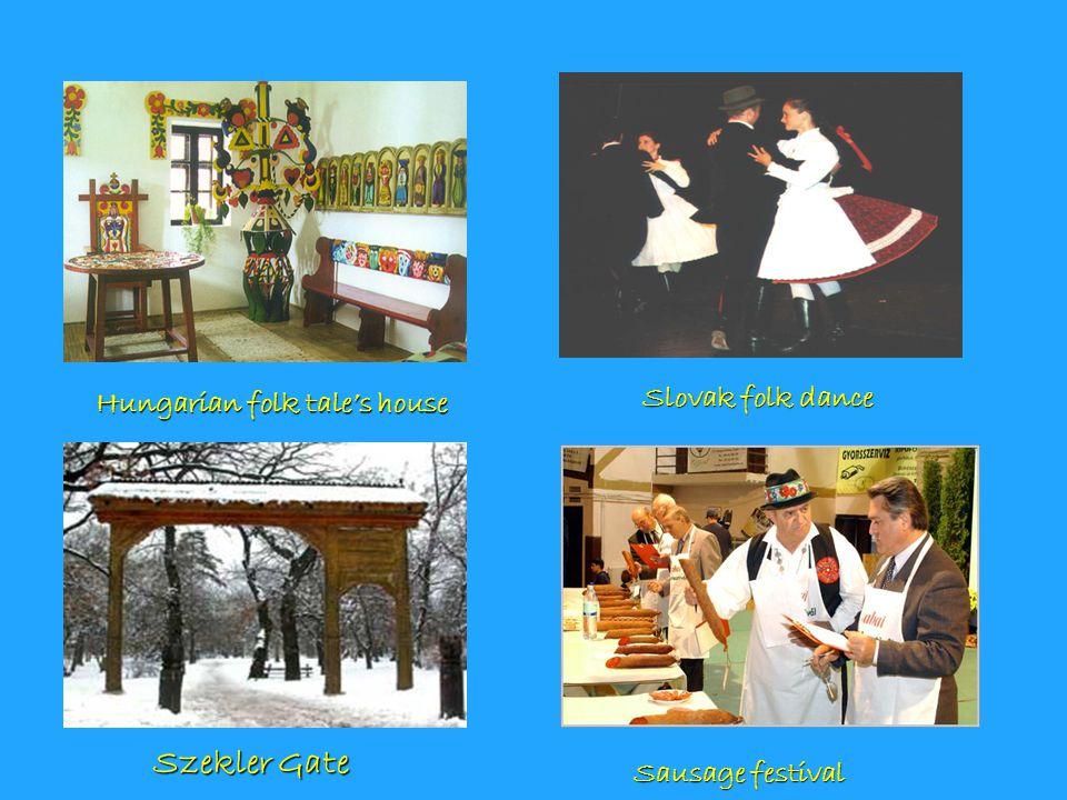 Slovak folk dance Sausage festival Szekler Gate Hungarian folk tale's house