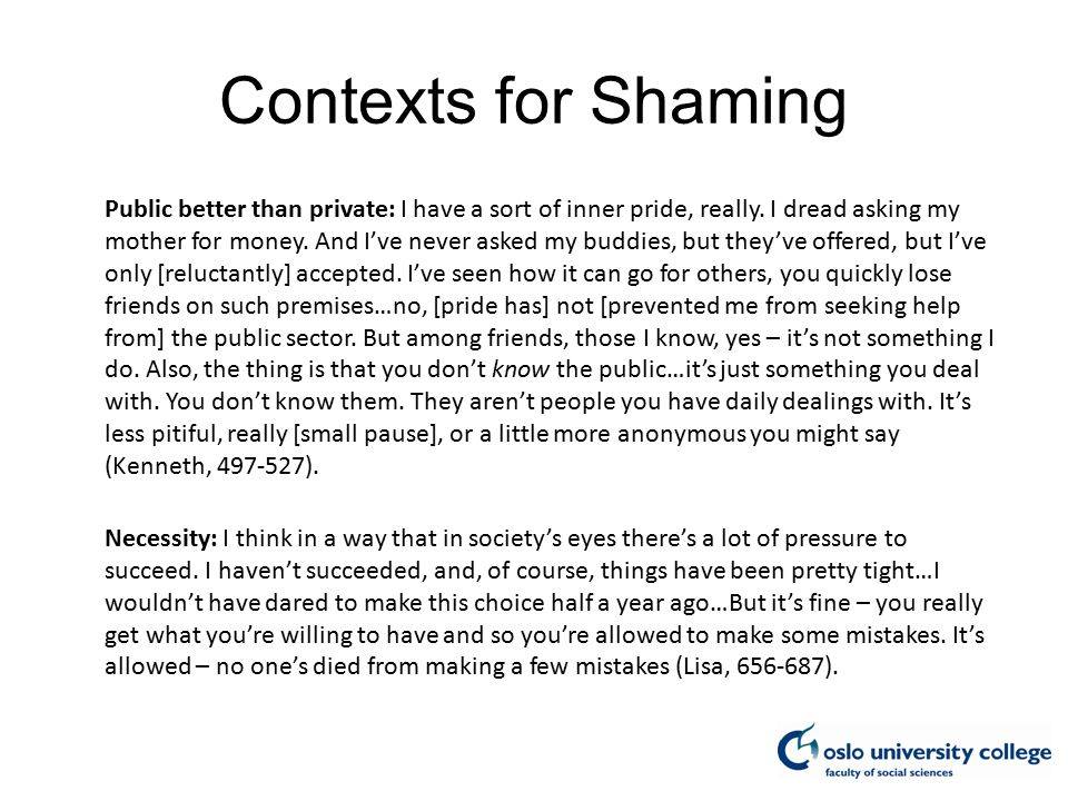 Contexts for Shaming Public better than private: I have a sort of inner pride, really.
