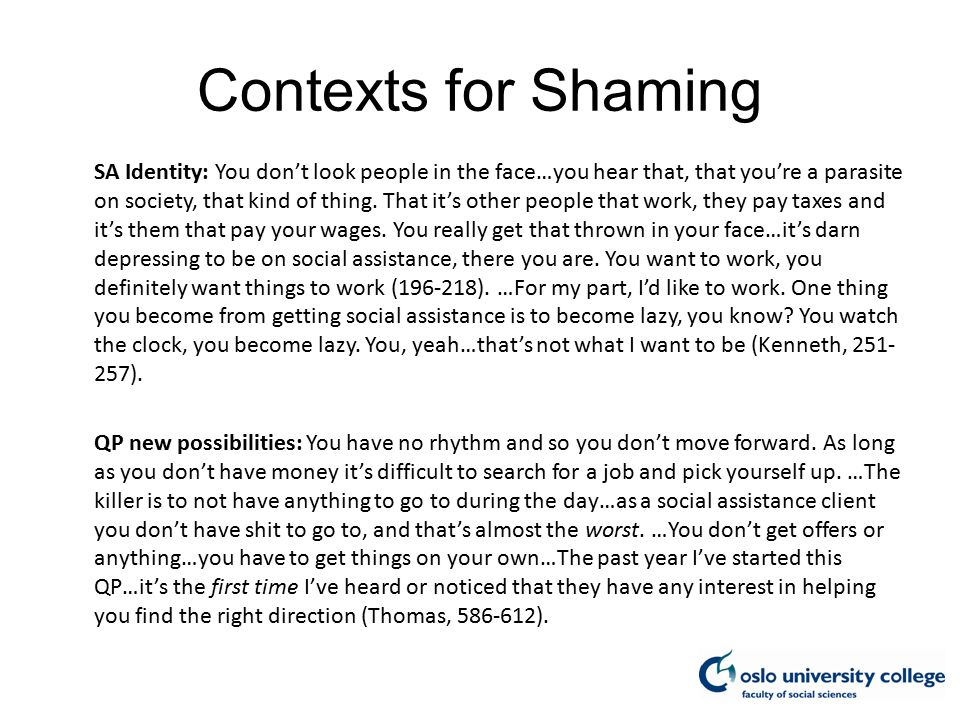 Contexts for Shaming SA Identity: You don't look people in the face…you hear that, that you're a parasite on society, that kind of thing.