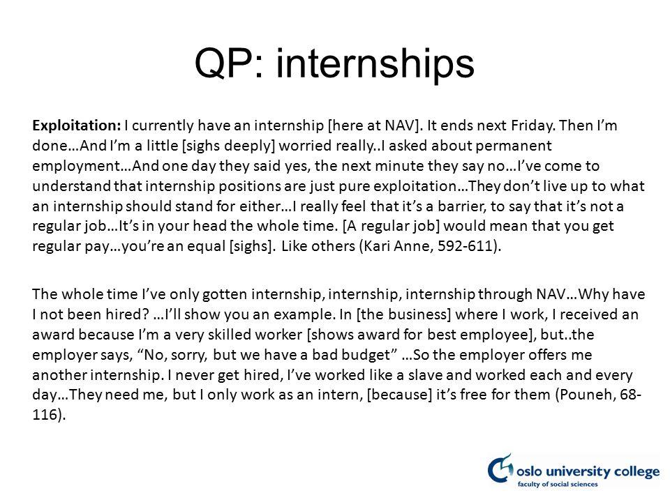 QP: internships Exploitation: I currently have an internship [here at NAV].