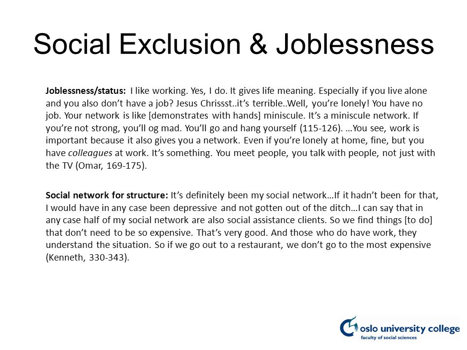 Social Exclusion & Joblessness Joblessness/status: I like working.
