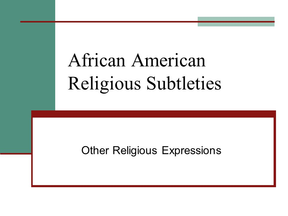 African American Religious Subtleties Other Religious Expressions