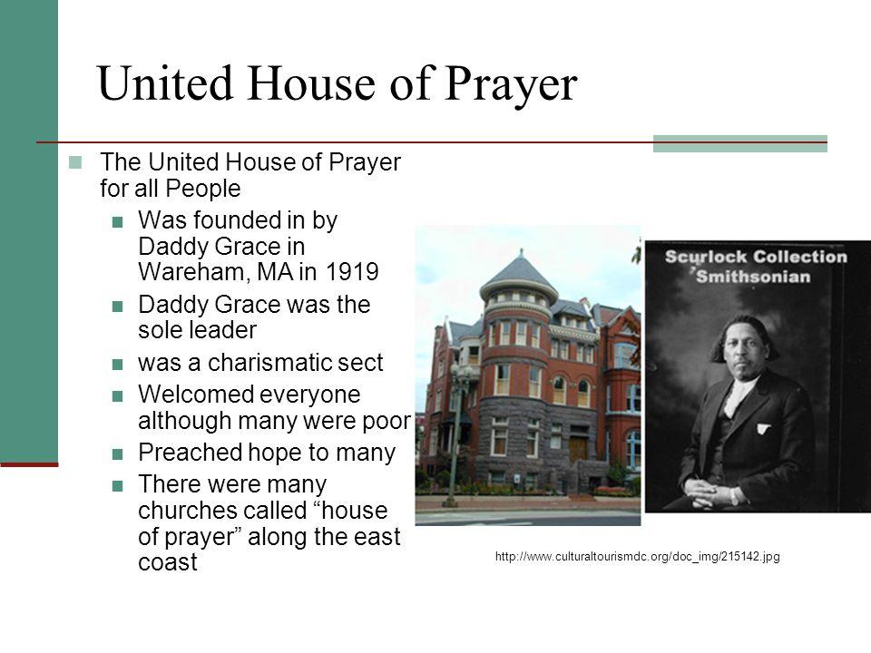 Sweet Daddy Grace Born Mercelino Graca in Brava Verde in 1882. Died in 1960 Founded House of Prayer in Egypt in 1923 United House of Prayer for All Pe