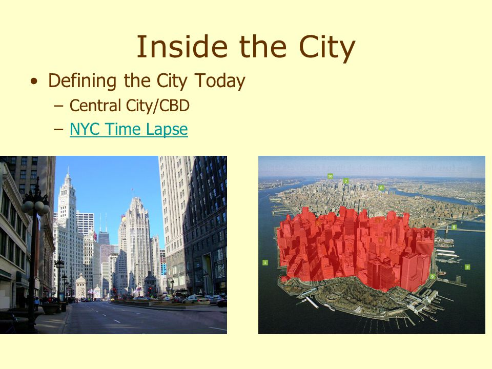 Inside the City Defining the City Today –Central City/CBD –NYC Time LapseNYC Time Lapse
