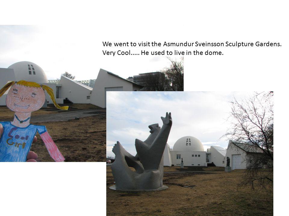 We went to visit the Asmundur Sveinsson Sculpture Gardens.