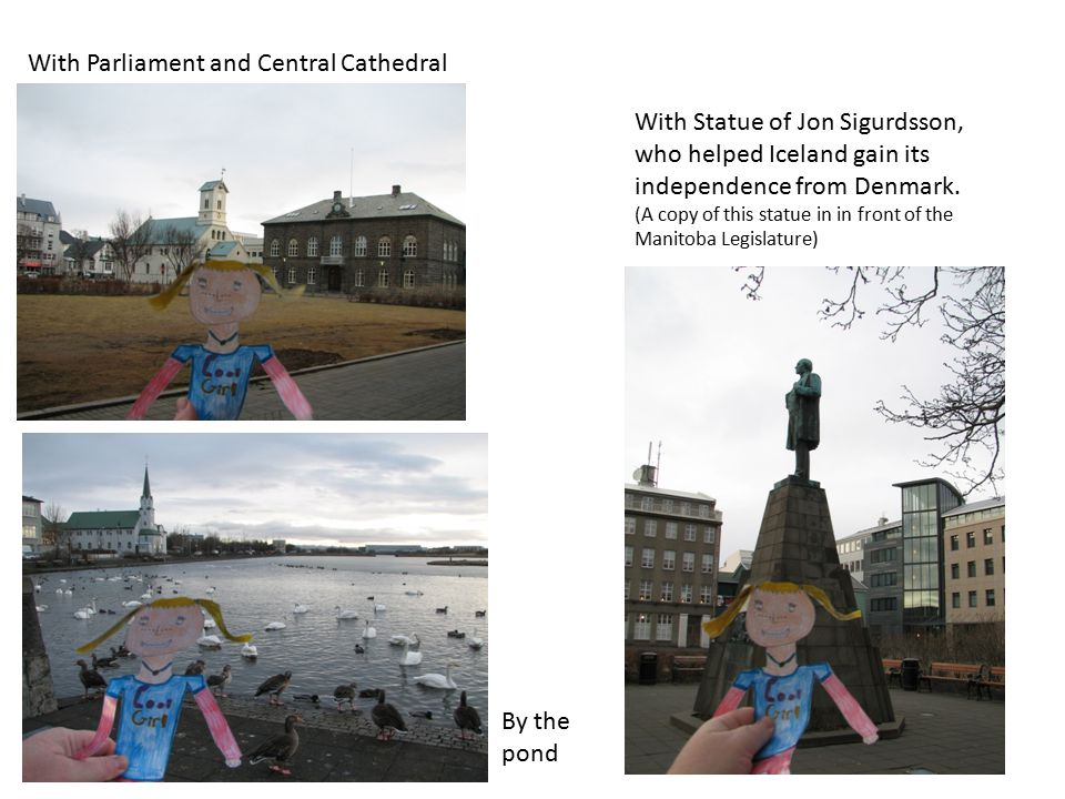With Parliament and Central Cathedral With Statue of Jon Sigurdsson, who helped Iceland gain its independence from Denmark.