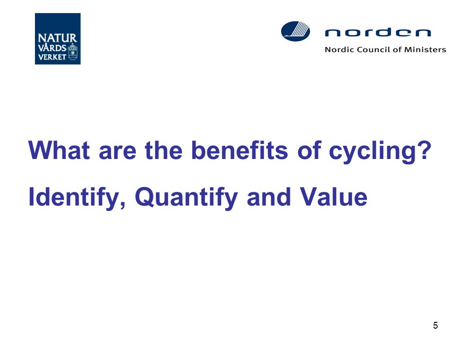 5 What are the benefits of cycling Identify, Quantify and Value