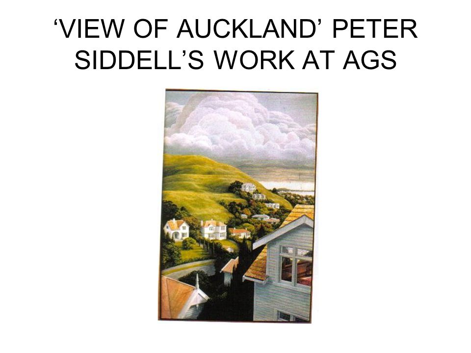 'VIEW OF AUCKLAND' PETER SIDDELL'S WORK AT AGS