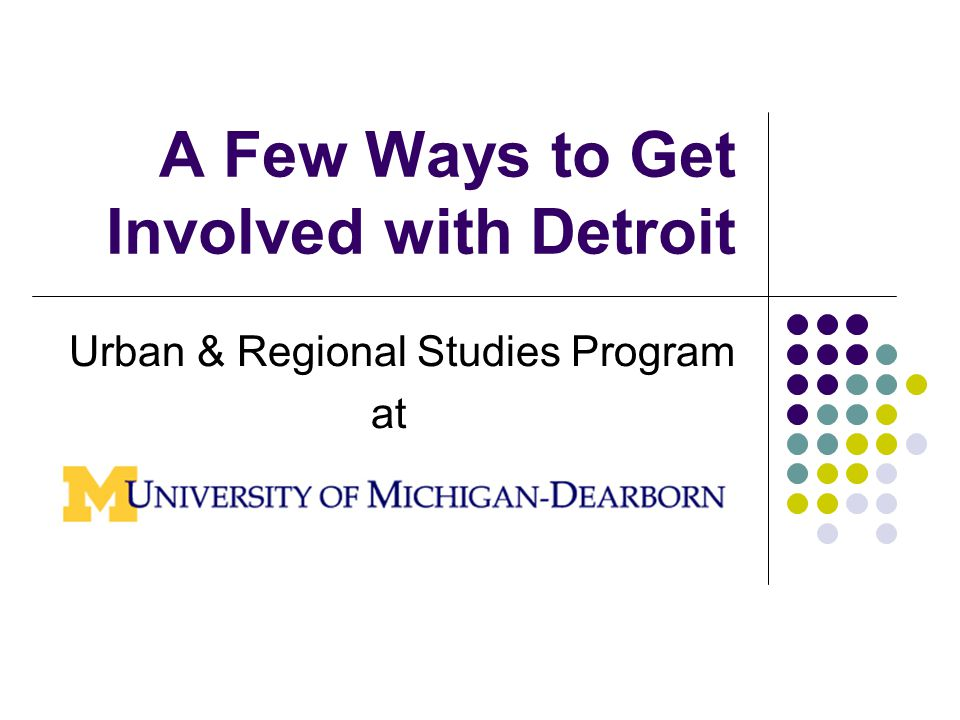A Few Ways to Get Involved with Detroit Urban & Regional Studies Program at