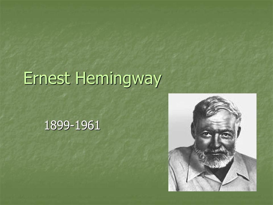 Ernest Hemingway 1899-1961