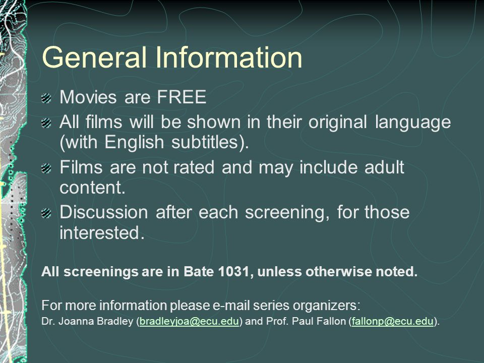 General Information Movies are FREE All films will be shown in their original language (with English subtitles).