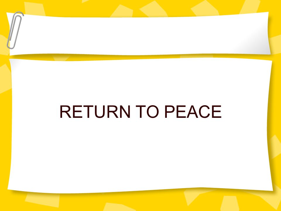 RETURN TO PEACE