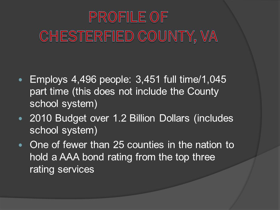 Employs 4,496 people: 3,451 full time/1,045 part time (this does not include the County school system) 2010 Budget over 1.2 Billion Dollars (includes