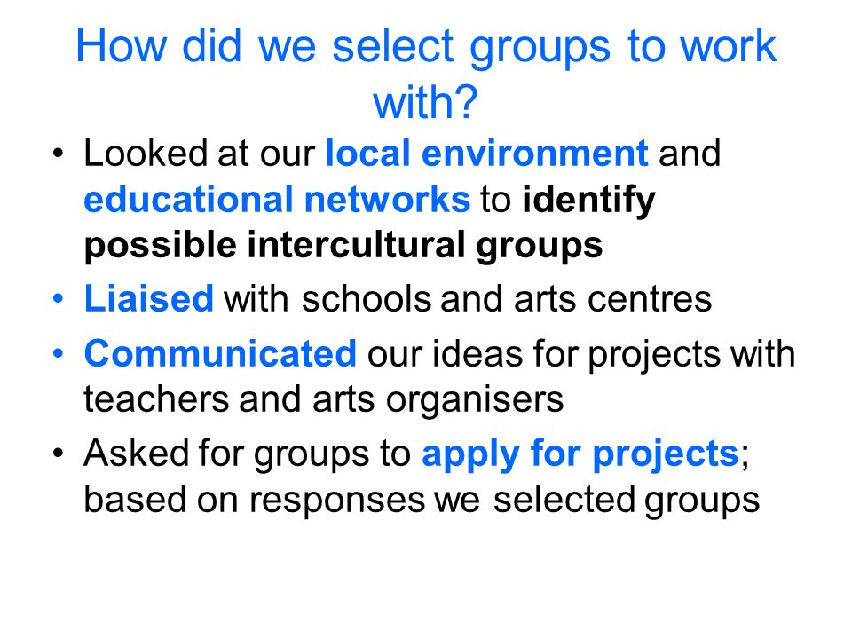 How did we select groups to work with.