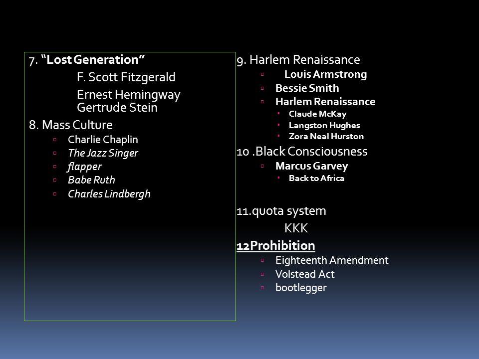 7. Lost Generation F. Scott Fitzgerald Ernest Hemingway Gertrude Stein 8.