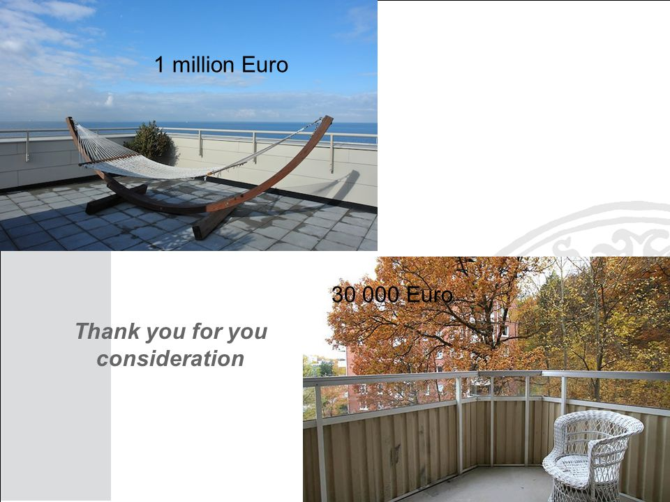 Thank you for you consideration 1 million Euro 30 000 Euro