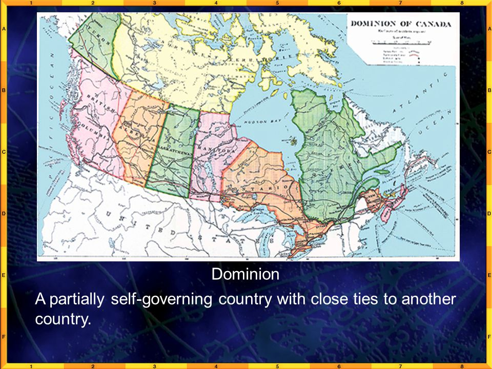 GeoFact 1a Dominion A partially self-governing country with close ties to another country.