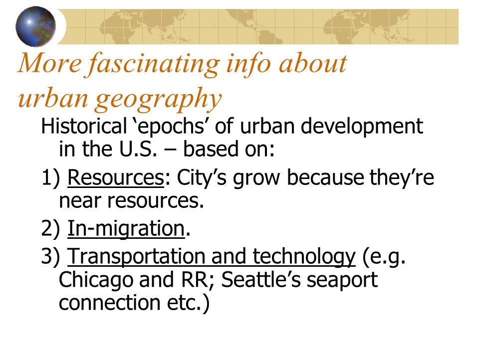 More fascinating info about urban geography Historical 'epochs' of urban development in the U.S.