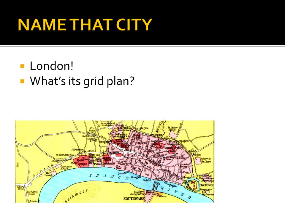  London!  What's its grid plan