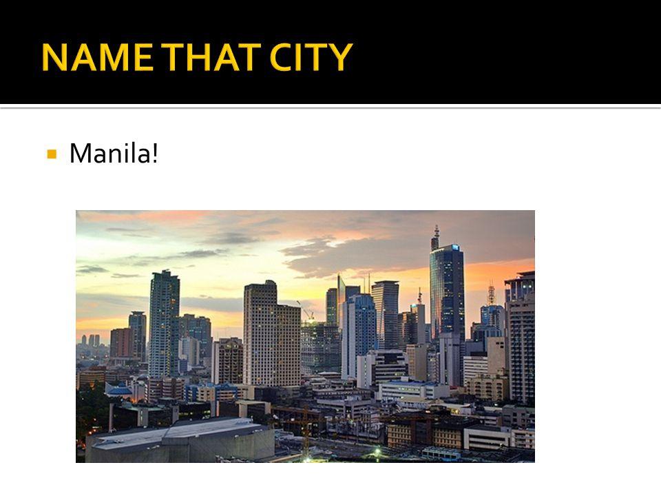  Manila!