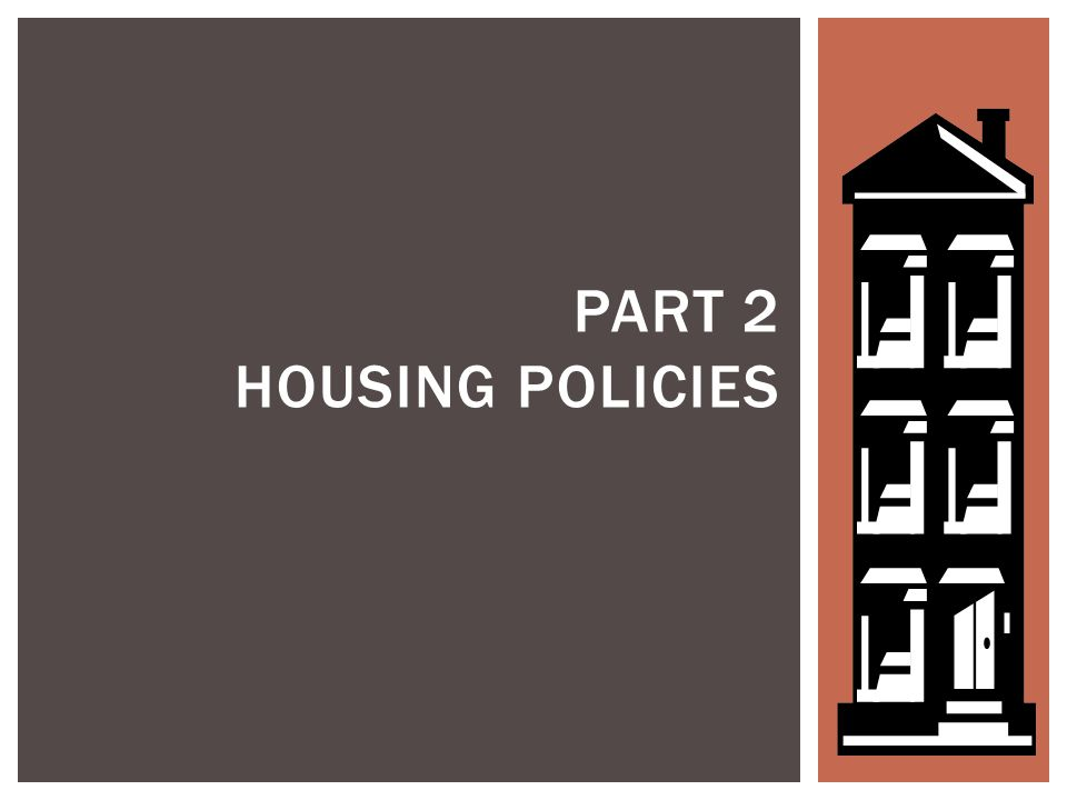 PART 2 HOUSING POLICIES