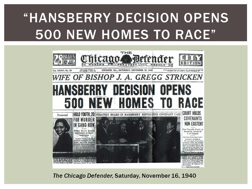 HANSBERRY DECISION OPENS 500 NEW HOMES TO RACE The Chicago Defender, Saturday, November 16, 1940