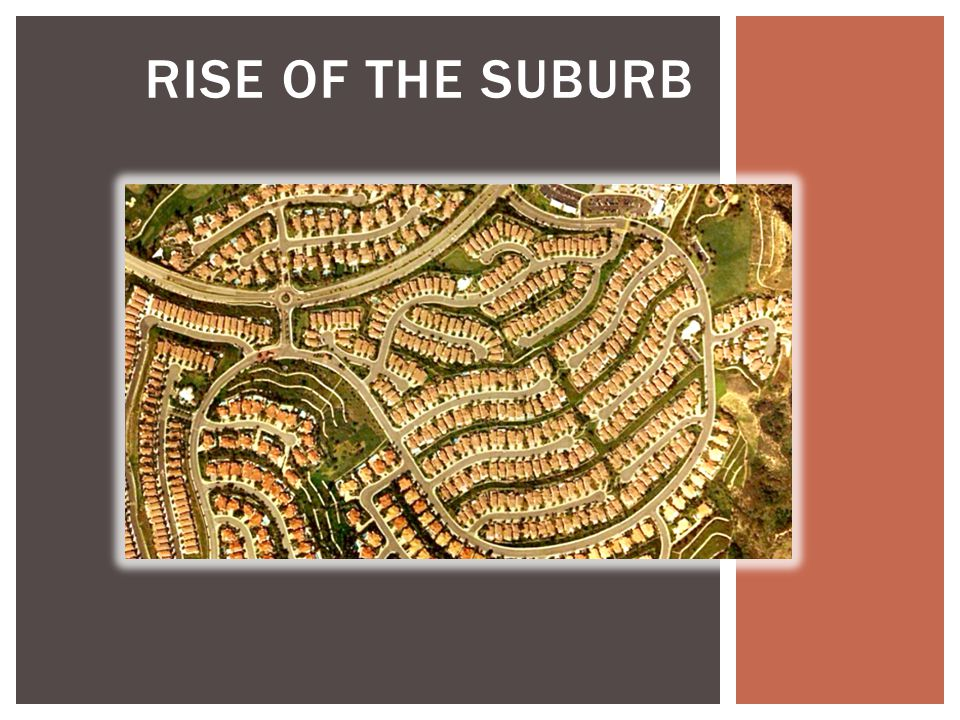 RISE OF THE SUBURB