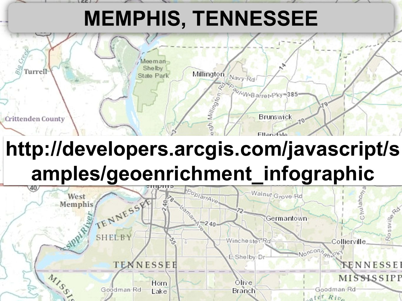 MEMPHIS, TENNESSEE http://developers.arcgis.com/javascript/s amples/geoenrichment_infographic