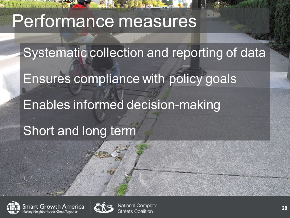 Performance measures Systematic collection and reporting of data Ensures compliance with policy goals Enables informed decision-making Short and long term 28