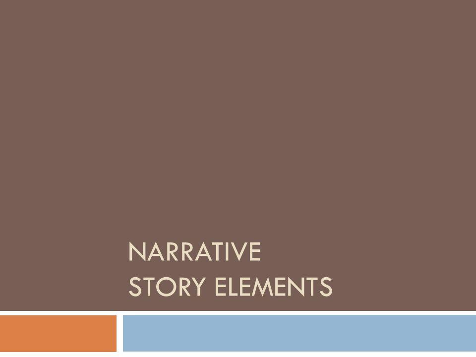 NARRATIVE STORY ELEMENTS