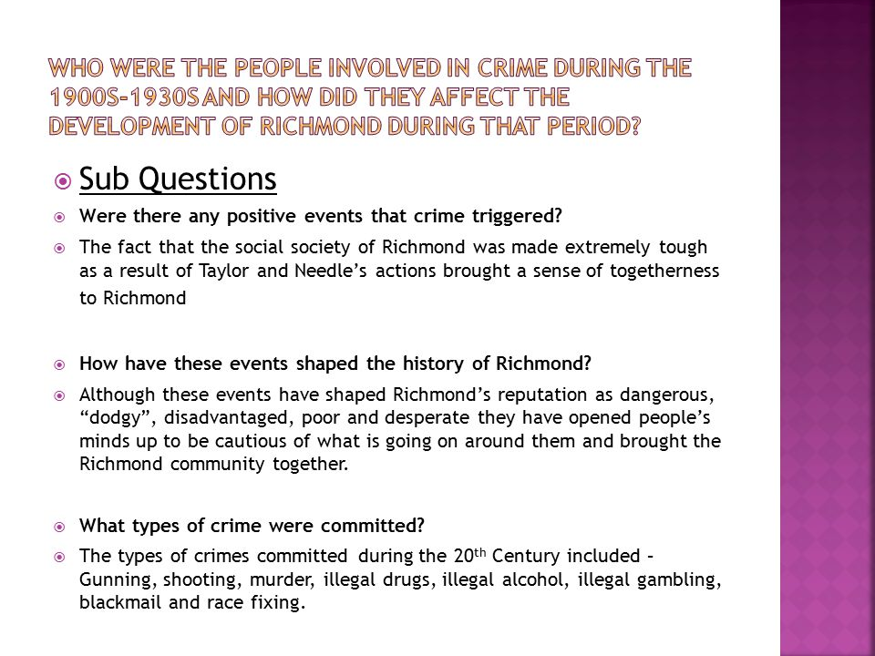  Sub Questions  Were there any positive events that crime triggered.