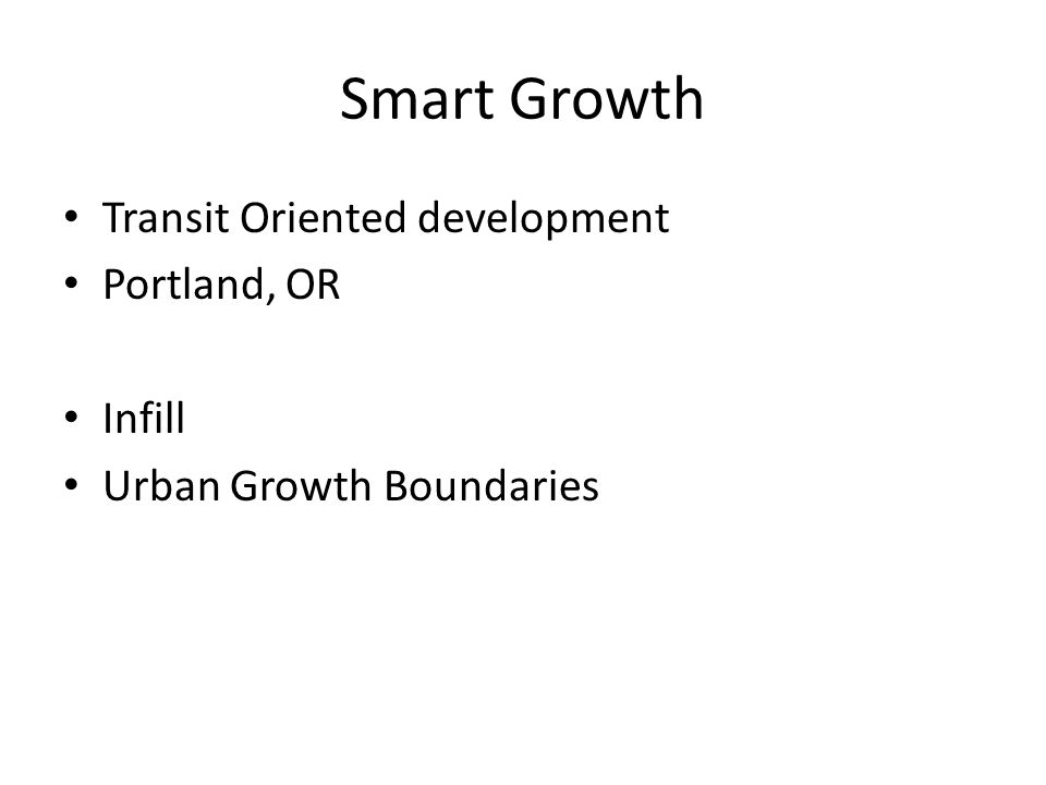 Smart Growth Transit Oriented development Portland, OR Infill Urban Growth Boundaries