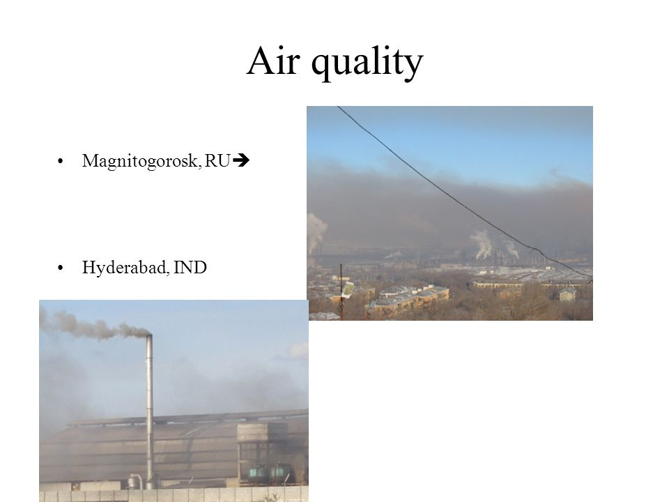 Air quality Primary and secondary air pollution Primary: directly emitted –Particulate matter: pm10 and pm5 –Lead Secondary: forms in atmosphere –Ground level ozone