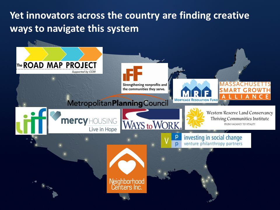 Yet innovators across the country are finding creative ways to navigate this system