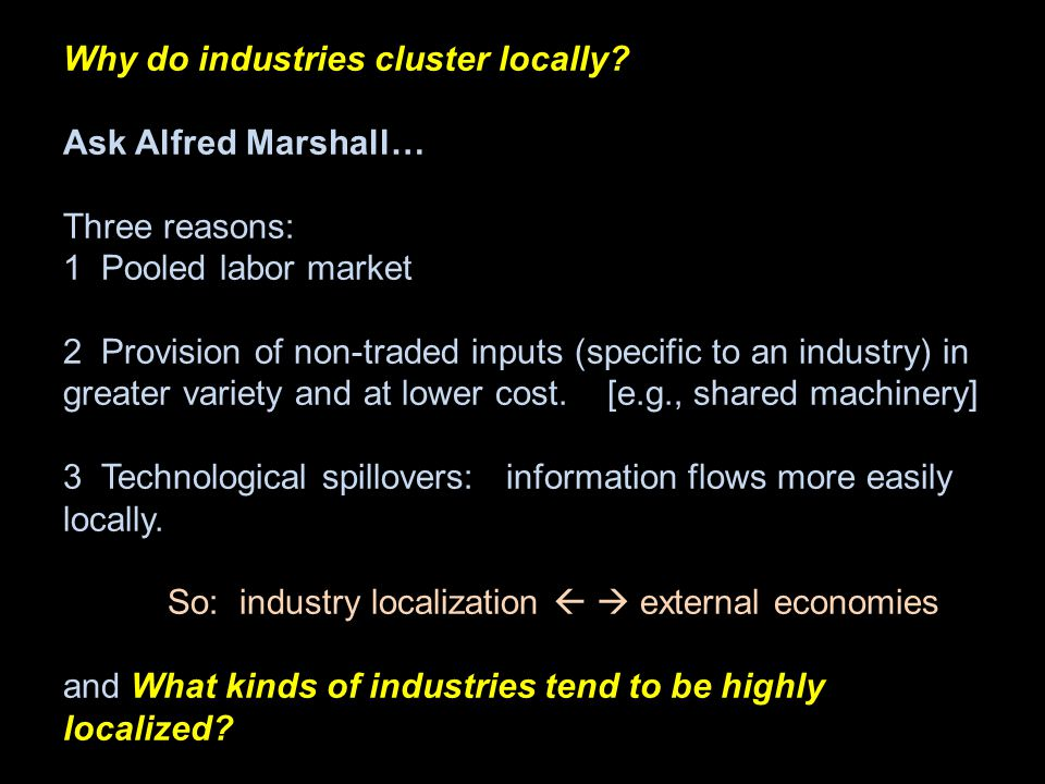Why do industries cluster locally.