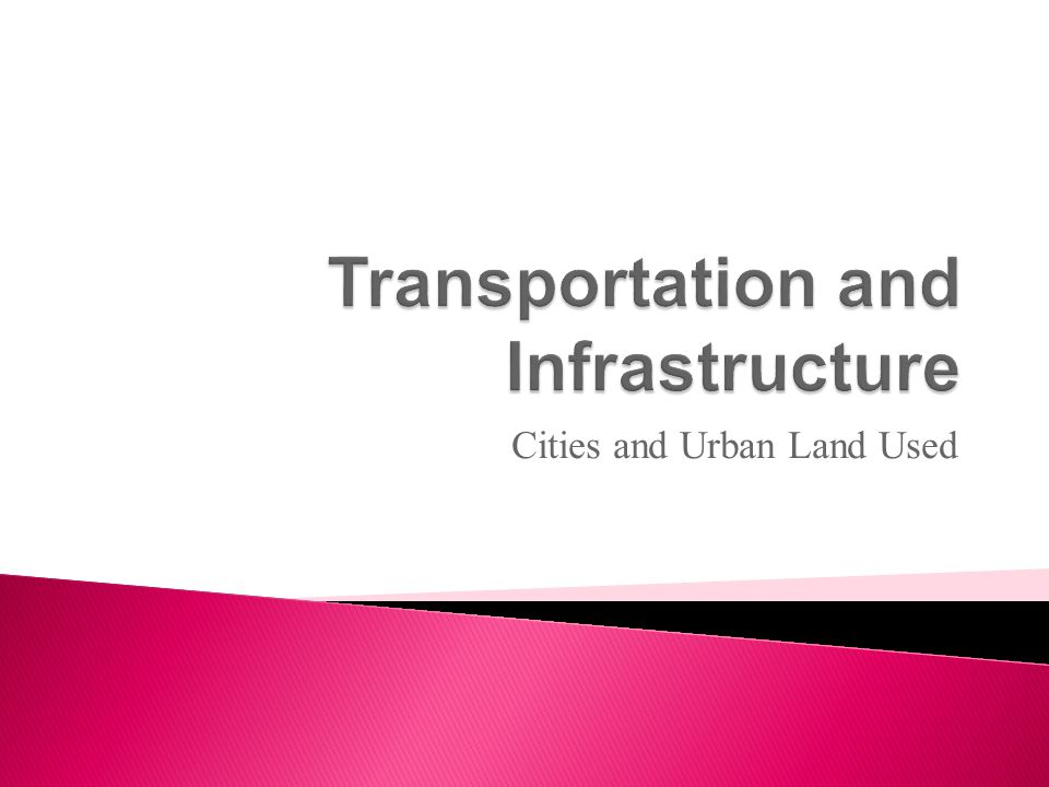  Refers to all the facilities that support basic economic activities to such a degree that a city cannot function without them.