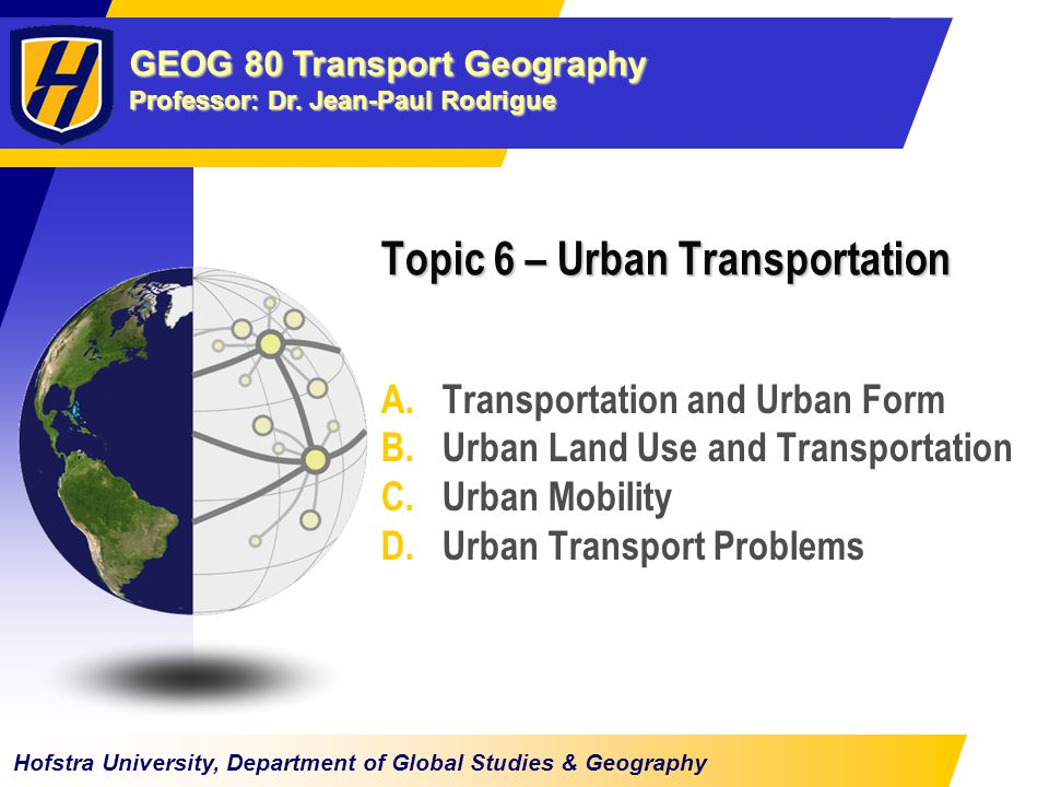 © Dr.Jean-Paul Rodrigue A – TRANSPORTATION AND URBAN FORM 1.