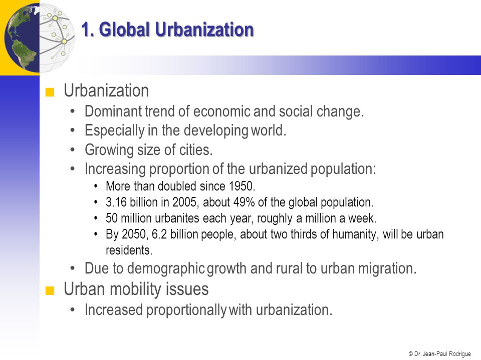 © Dr. Jean-Paul Rodrigue World Urban Population, 1950-2005 with Projections to 2020 (in billions)