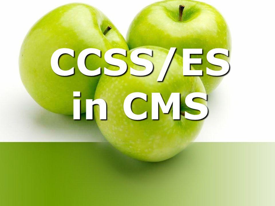 CCSS/ES in CMS
