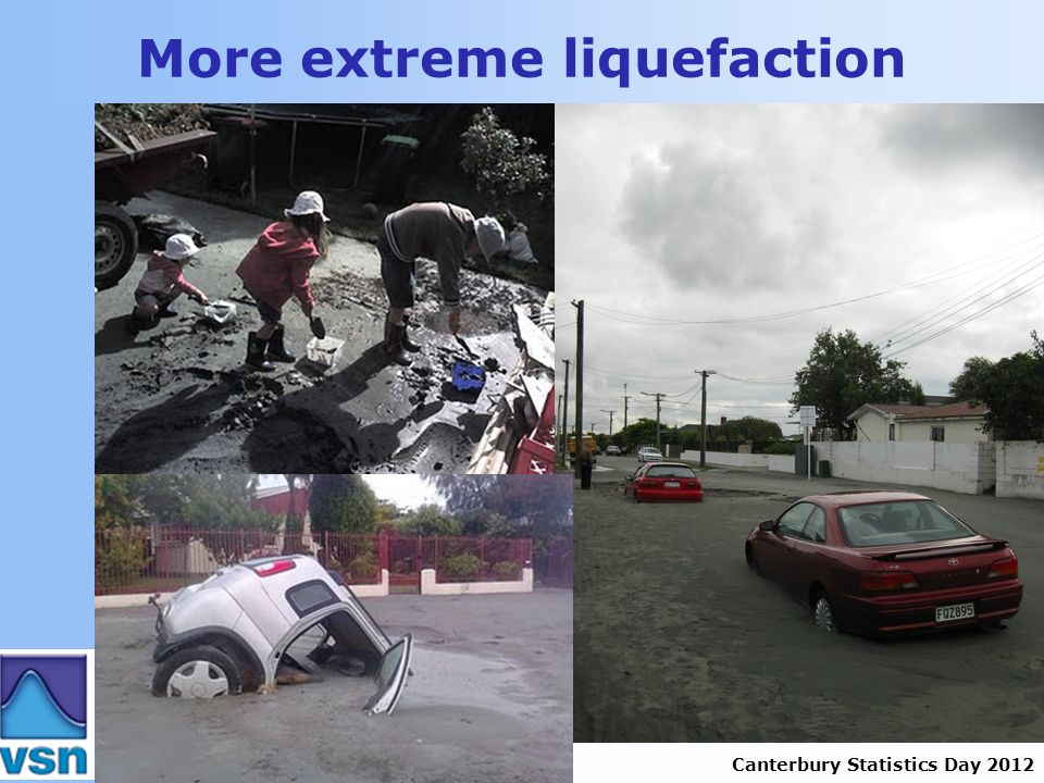 Canterbury Statistics Day 2012 More extreme liquefaction