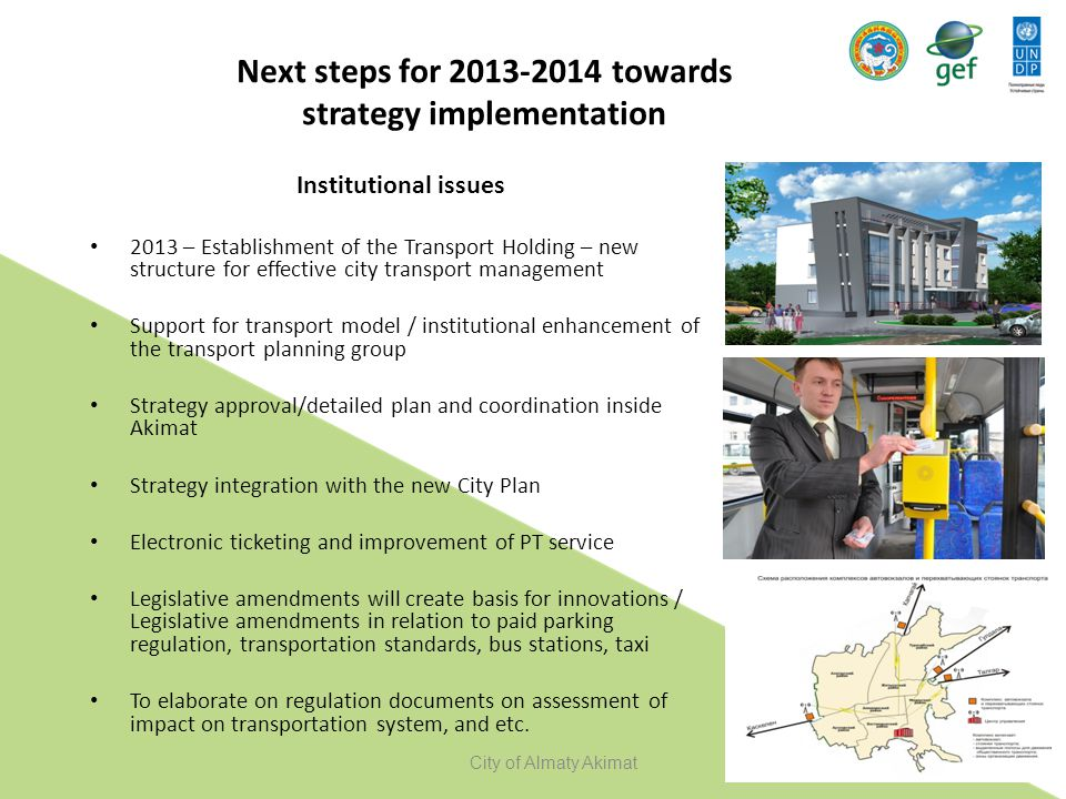 Next steps for 2013-2014 towards strategy implementation Institutional issues 2013 – Establishment of the Transport Holding – new structure for effect